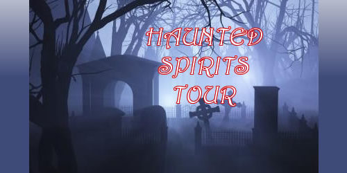 Haunted Spirits Tour