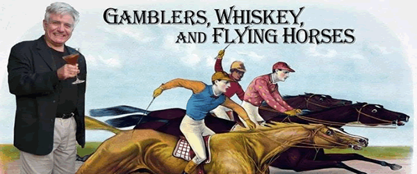 """Gamblers, Whiskey & Flying Horses"""