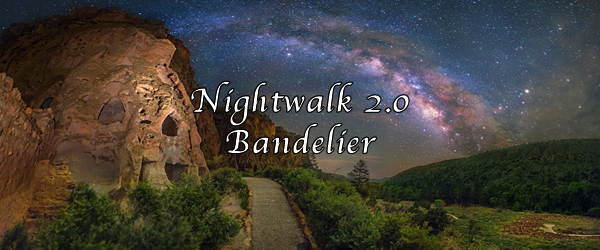 Nightwalk 2.0 at Bandelier