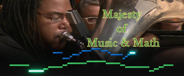 The Majesty of Music & Math