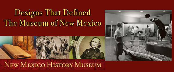 Designs That Defined the Museum of New Mexico