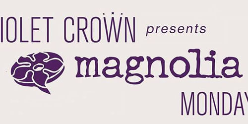 Magnolia Mondays at Violet Crown