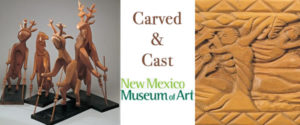 Carved & Cast @ Museum of Modern Art  | Santa Fe | New Mexico | United States