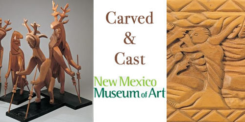 Carved & Cast: 20th Century New Mexican