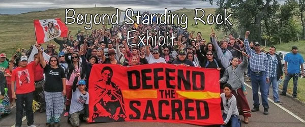 Beyond Standing Rock Exhibit