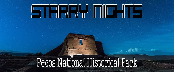 Starry Nights at Pecos Historic National Park
