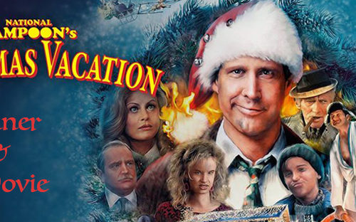 Dinner & A Movie    Christmas Vacation