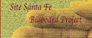 Santa Fe Billboard Project @ SITE Santa Fe | Santa Fe | New Mexico | United States